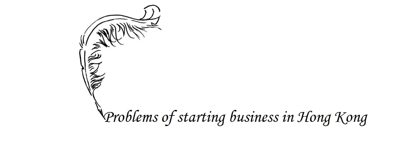 Problems of starting a business in Hong Kong