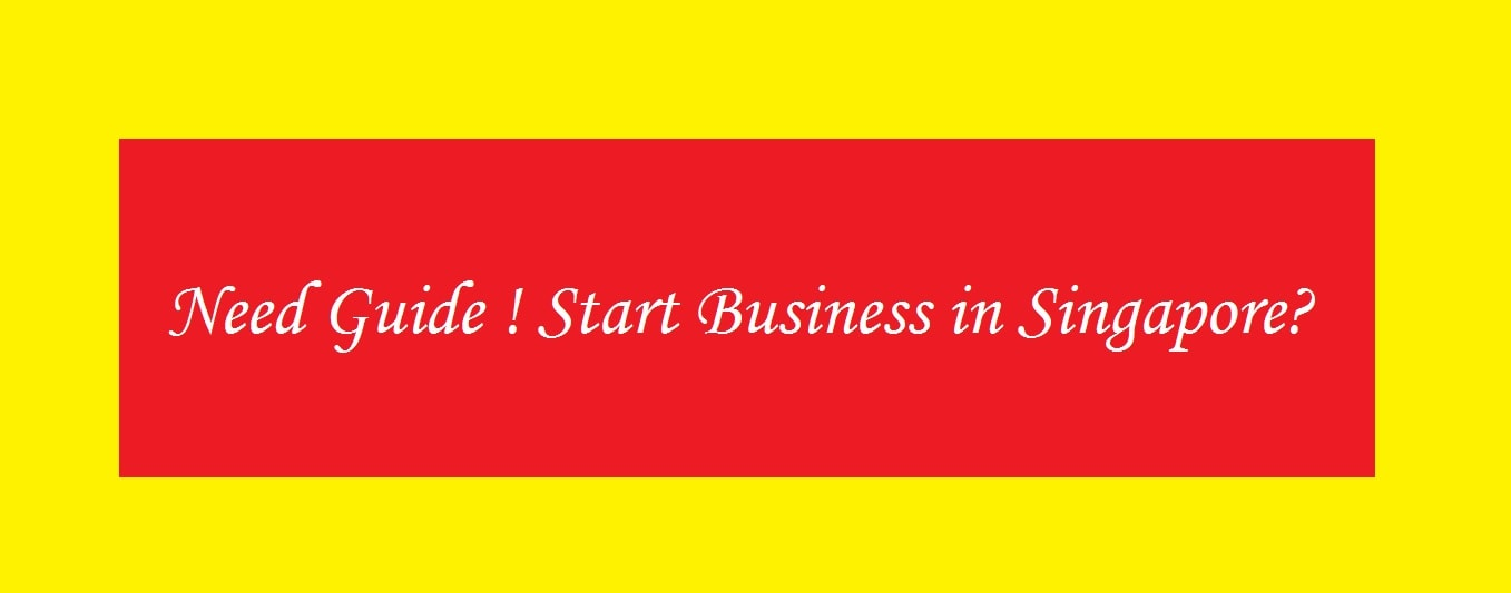 How to start a business in Singapore as foreigner