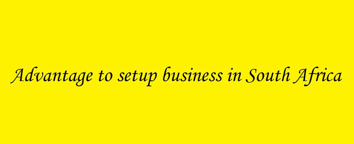 Advantage to setting up business in South Africa