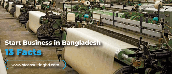 13 Major Facts Know Before Doing Business in Bangladesh
