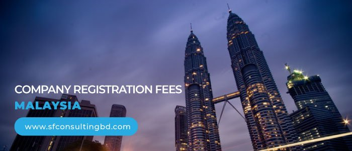 Company Registration Fees in Malaysia