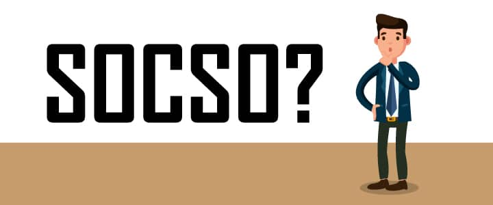 What is SOCSO?