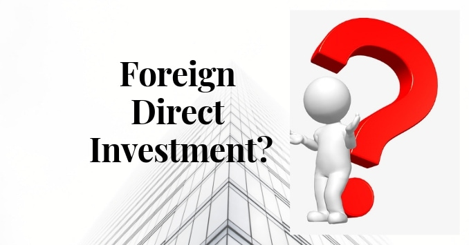 What is foreign direct investment?