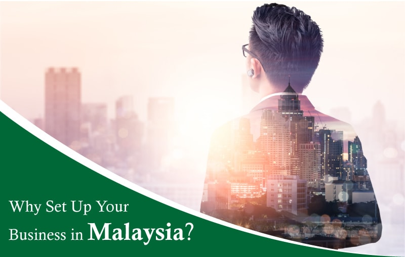 Why Set Up Your Business in Malaysia
