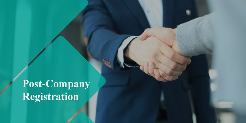 Formalities to Complete Post-Company Registration
