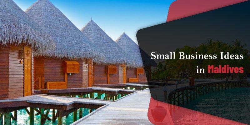 Small Business Ideas in Maldives