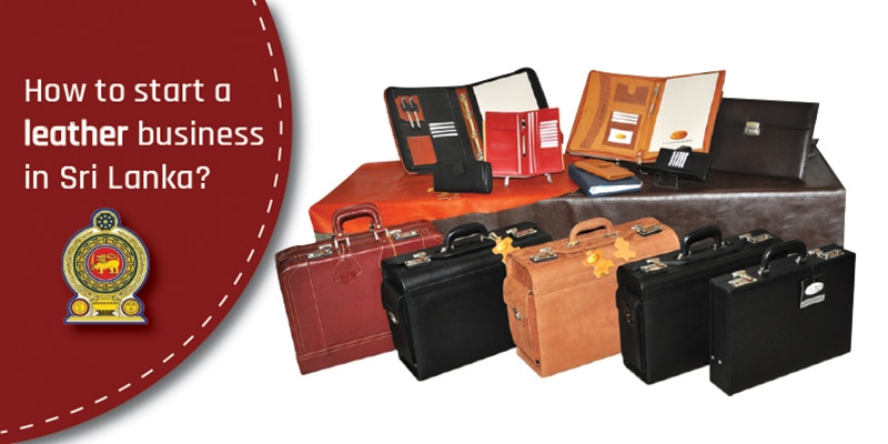 How to start a leather business in Sri Lanka