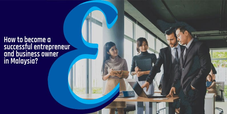 Become a successful entrepreneur and business owner in Malaysia