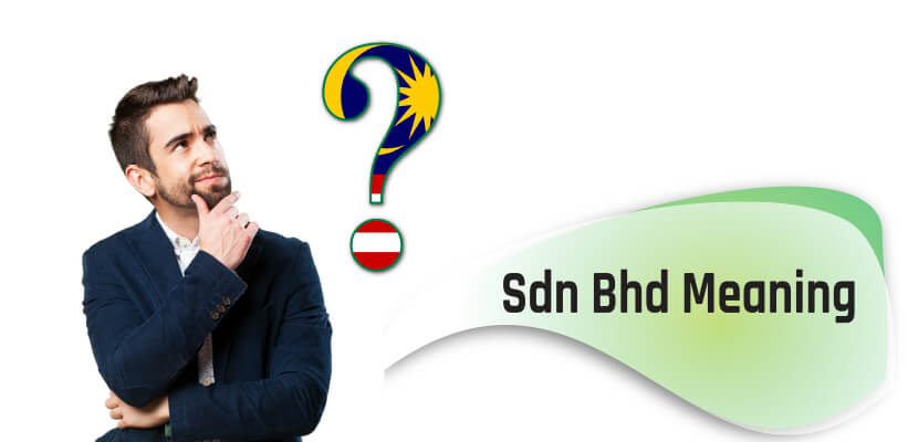 SDN BHD company, What is Sdn Bhd Sendirian Berhad in Malaysia