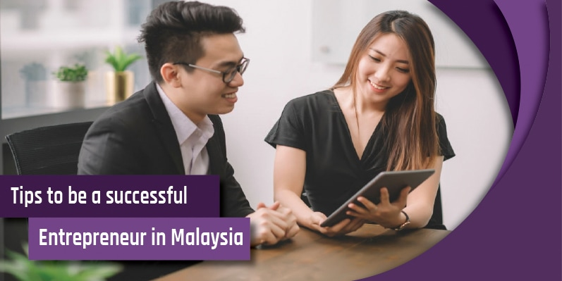Tips to be a successful entrepreneur in Malaysia