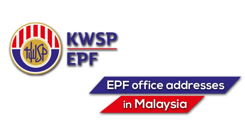 EPF office addresses in Malaysia