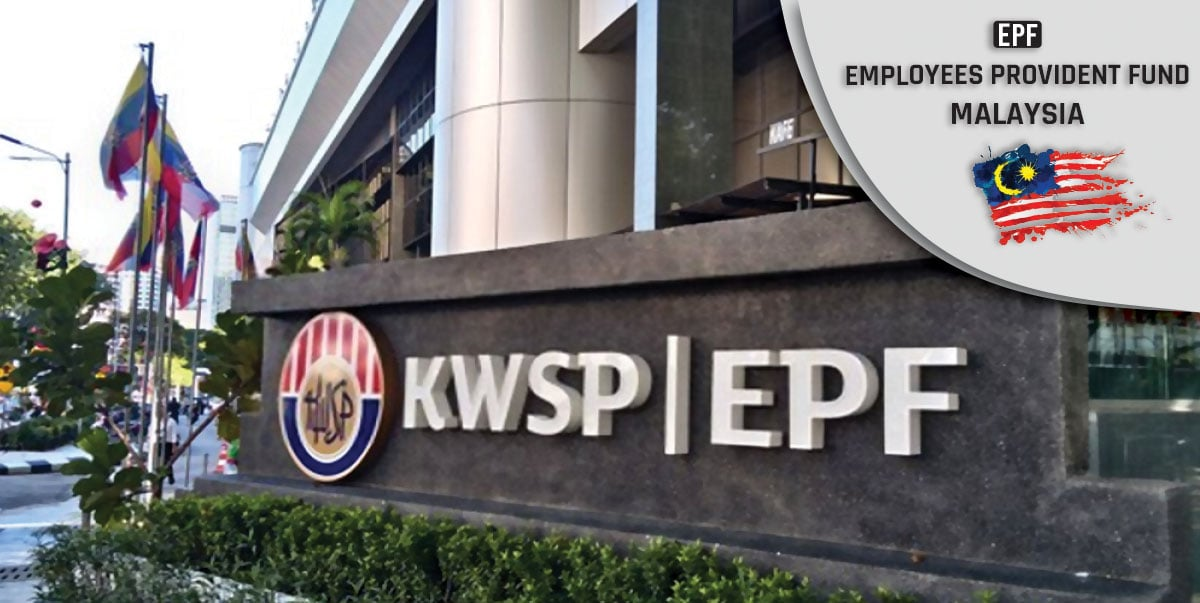 Employees Provident Fund Malaysia – EPF Malaysia