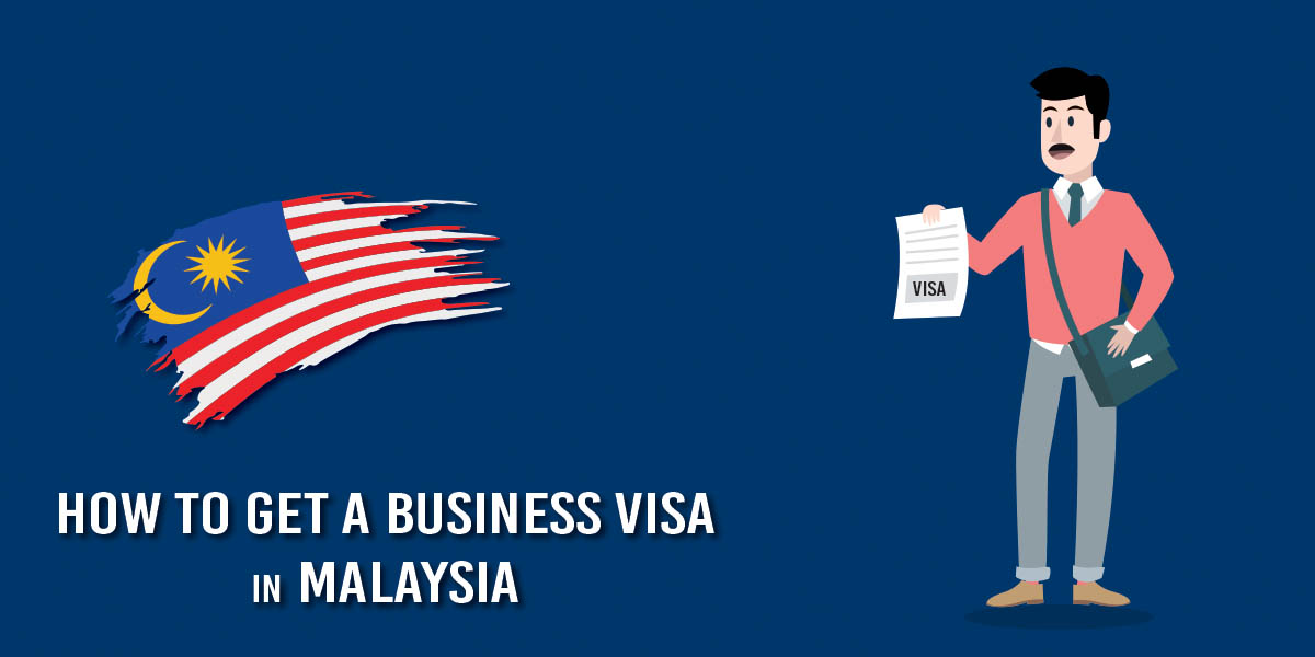 How to get a business visa in Malaysia