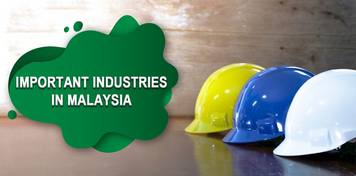 Important industries in Malaysia