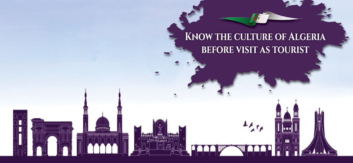 Know the culture of Algeria before visit as tourist