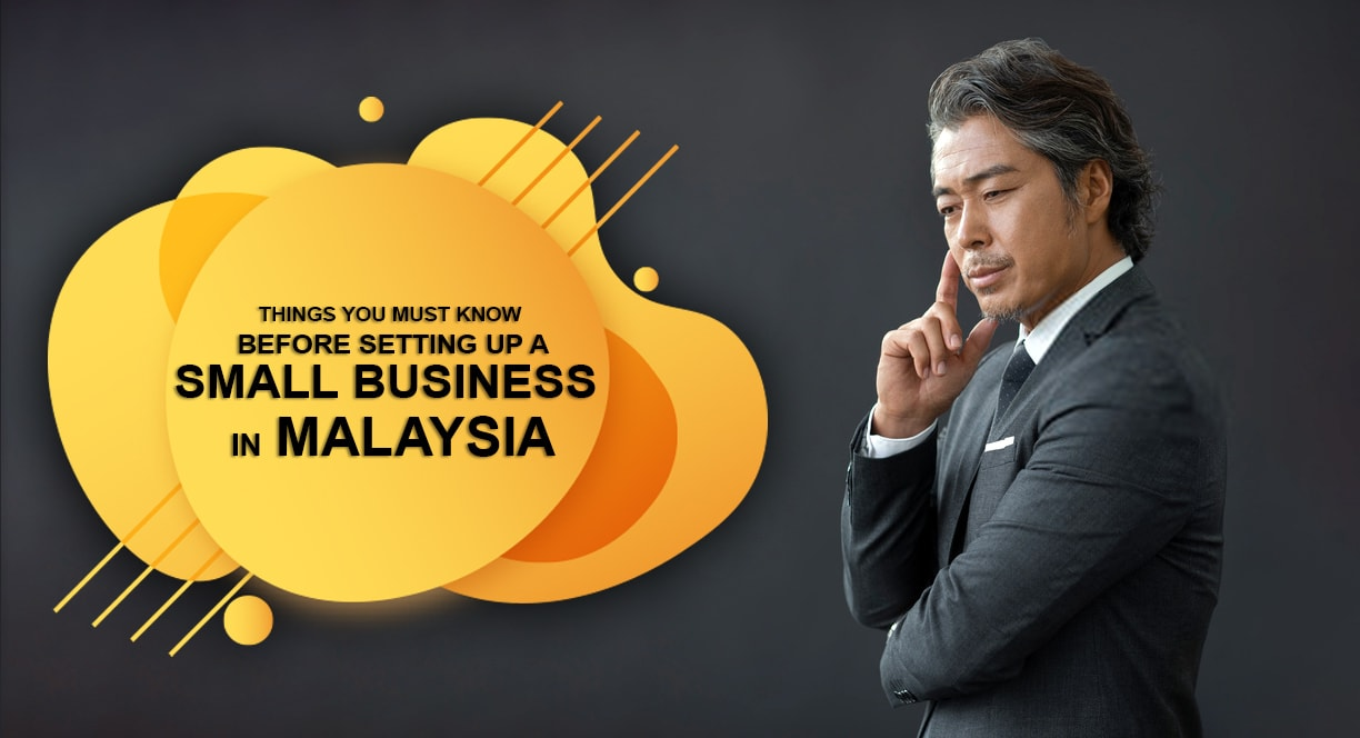 Things you must know before setting up a small business in Malaysia