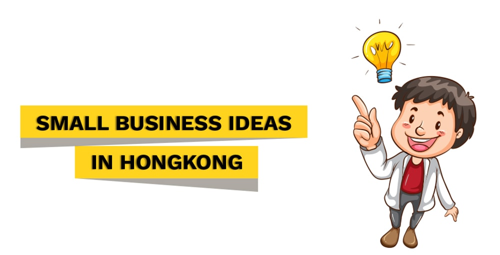 Small business ideas in Hong Kong