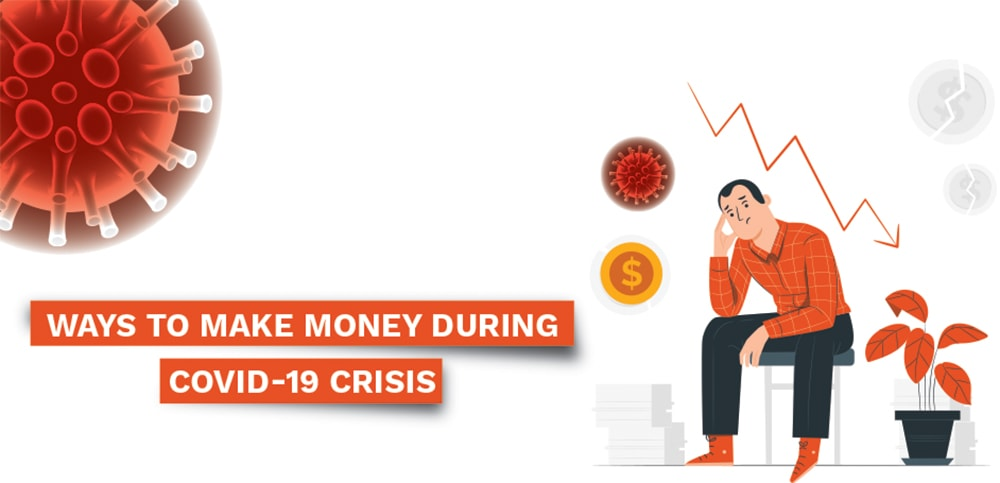 Ways to make money during COVID-19 crisis
