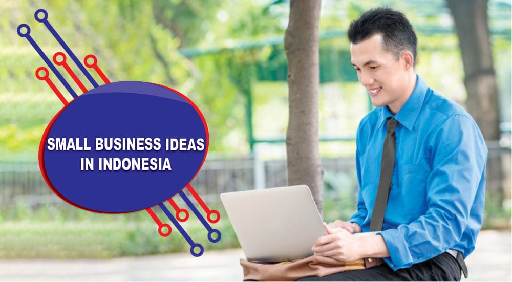Small business ideas in Indonesia