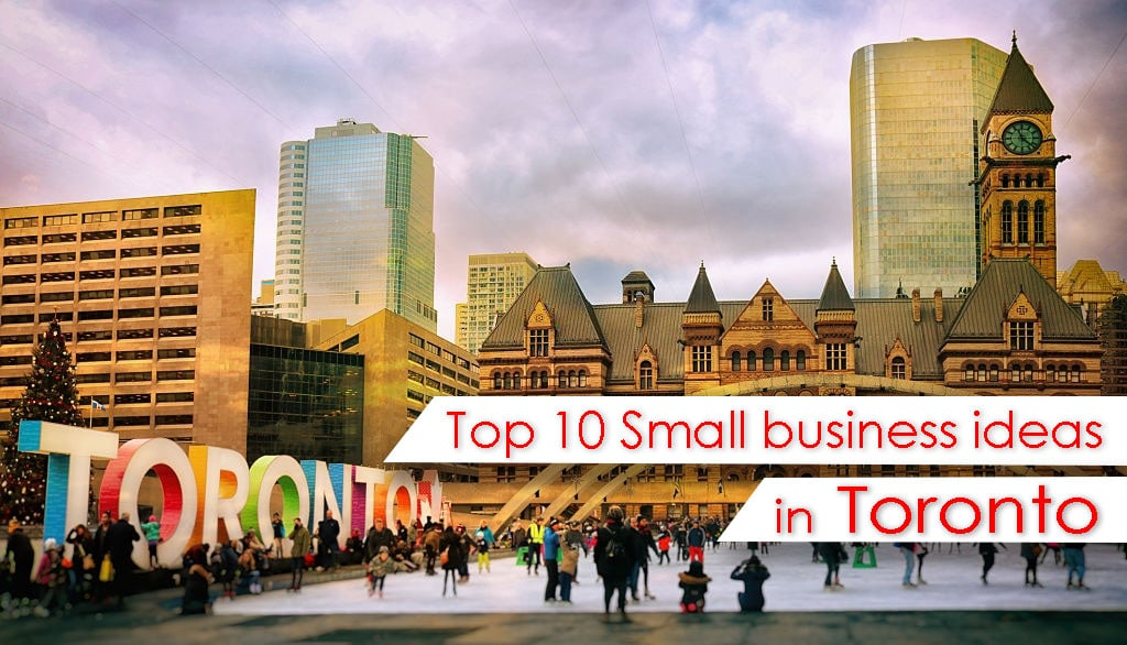 Top 10 Small business ideas in Toronto