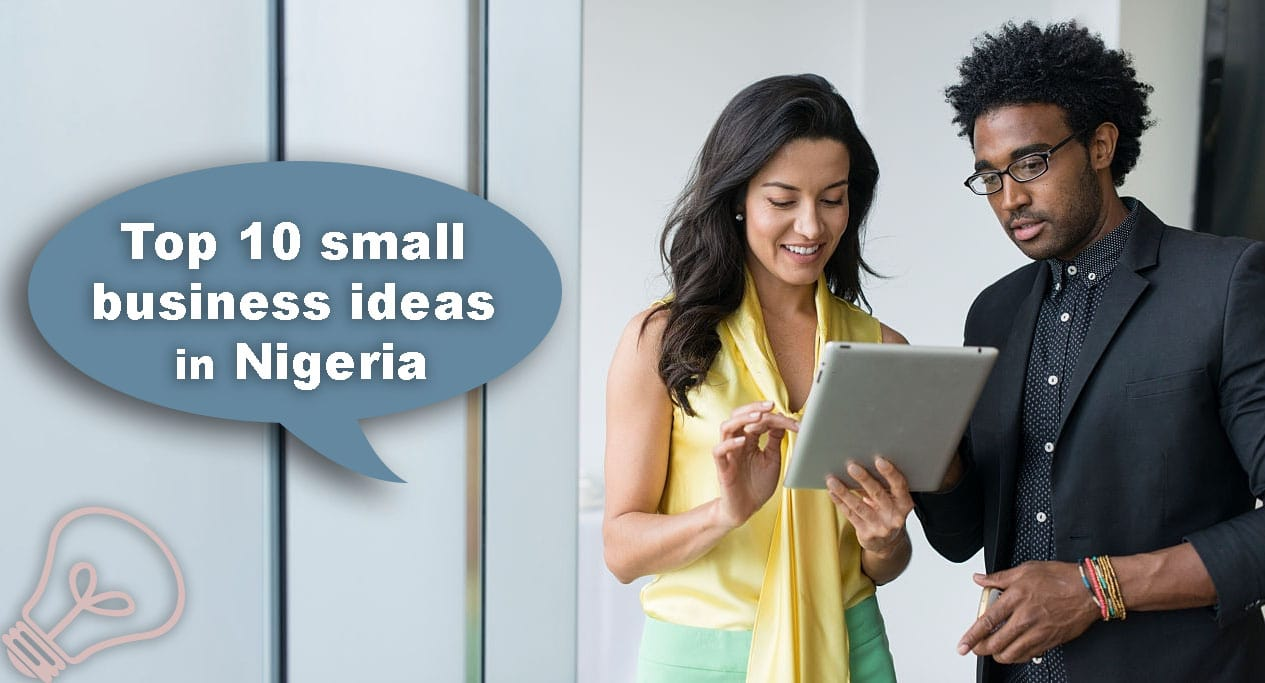 Top 10 small business ideas in Nigeria