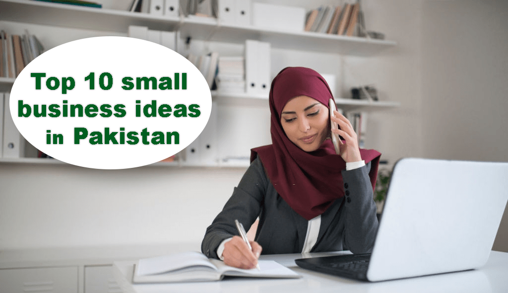 Top 10 small business ideas in Pakistan