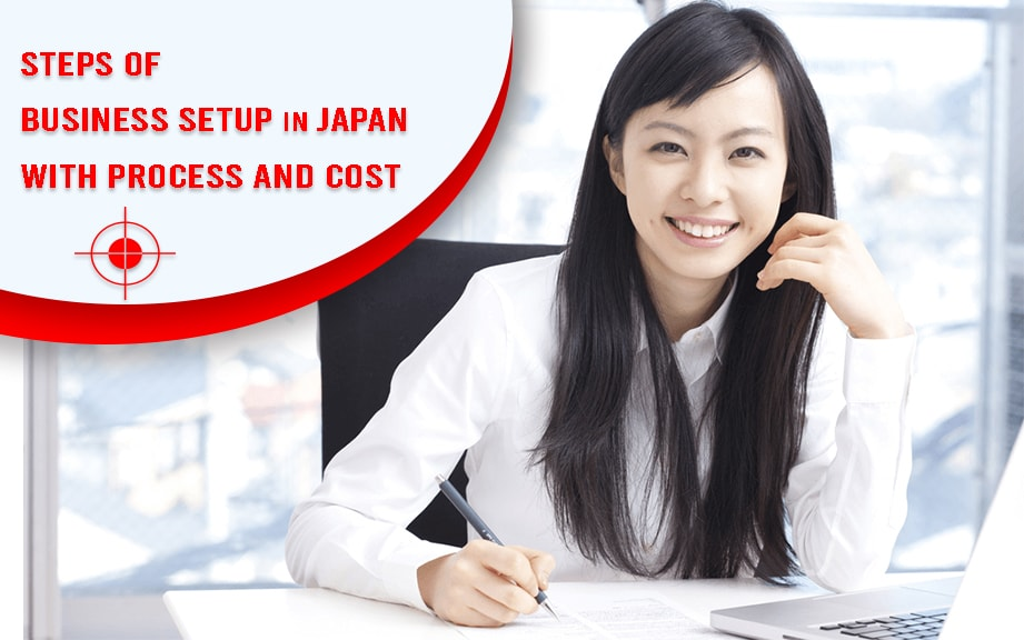 Steps of business setup in Japan with process and cost