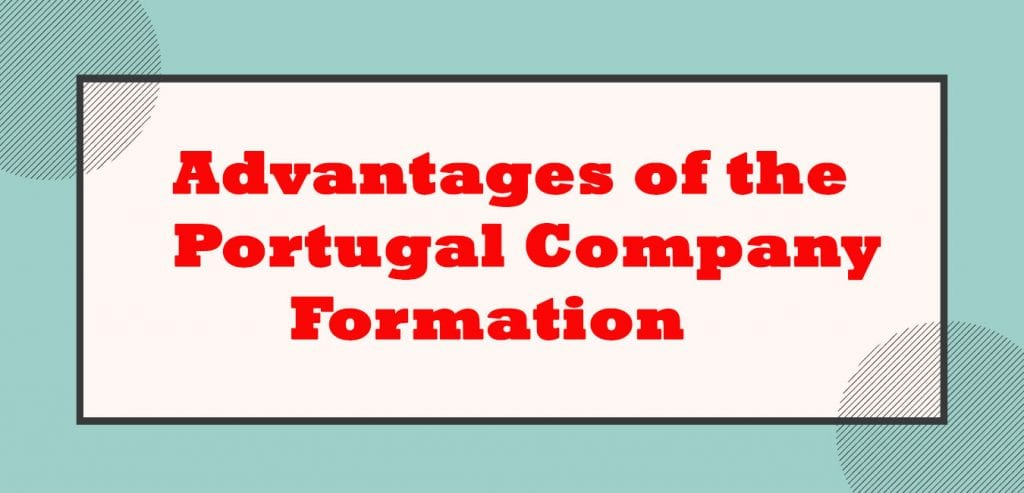 Advantages of the Portugal Company Formation