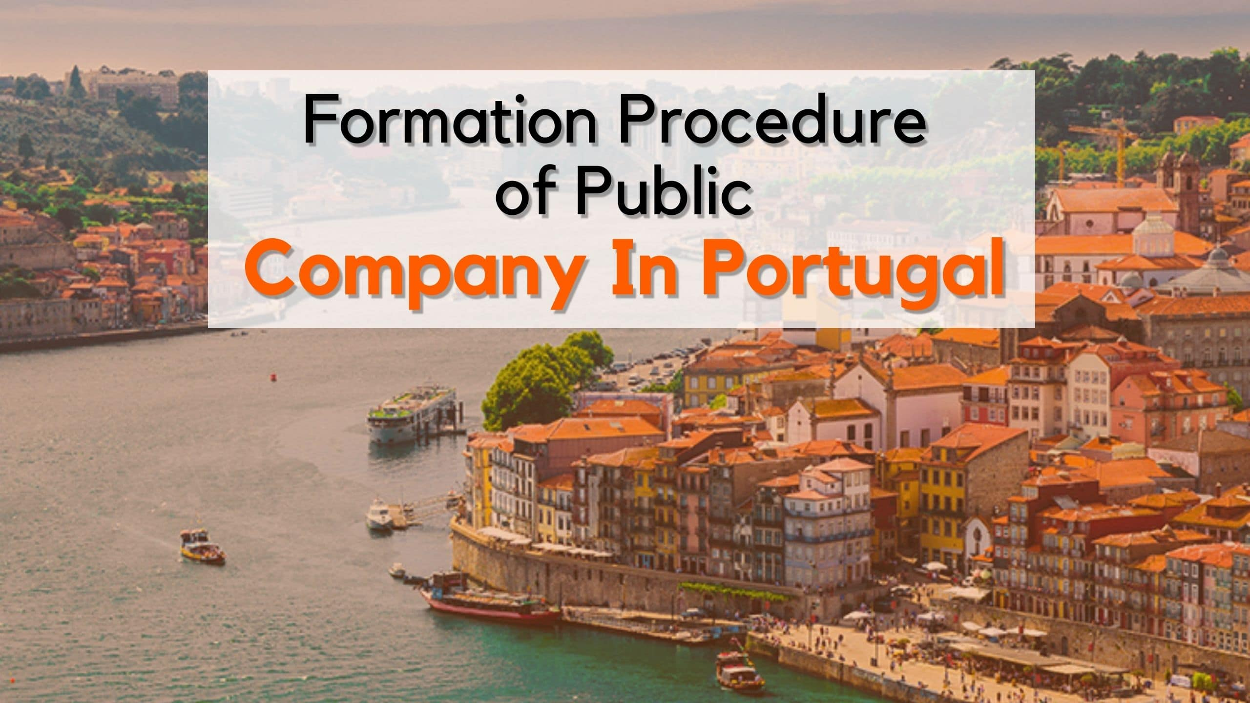 Formation Procedure of Public Company in Portugal by sfconsultingbd